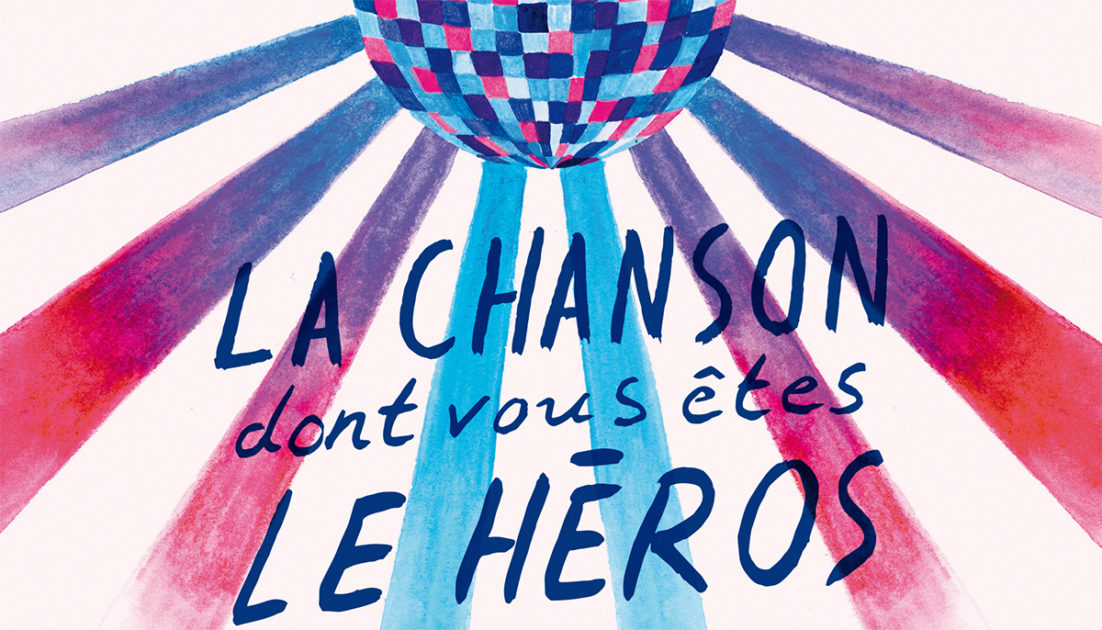 La chanson dont vous êtes le héros